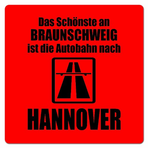 Artdiktat Auto Aufkleber - Anti Braunschweig - Das Schönste an Braunschweig ist die Autobahn nach Hannover, 15 cm x 15 cm