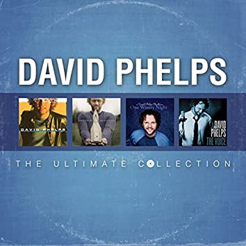 David Phelps: The Ultimate Collection