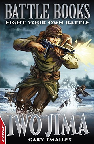 Iwo Jima: Fight Your Own Battle (EDGE: Battle Books Book 3) (English Edition)