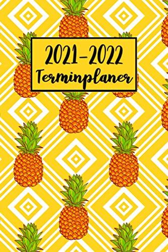 2021-2022 Terminplaner: Ananas Wochenplaner (A5), Wochenkalender, Organizer | Terminkalender & Tagebuch | Platz für Notizen, To Do Liste - Ananas Geschenk für Frauen, Mädchen (vol. 2)