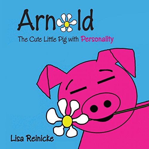 Arnold: The Cute Little Pig with Personality cover art