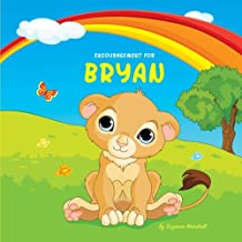 Encouragement for Bryan: Personalized Book & Inspirational Story with a You Can Do It Attitude (Inspirational Stories for Kids, Motivational Stories for Kids, Personalized Books, Personalized Gifts)