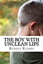 The Boy with Unclean Lips: How to Speak Wisely
