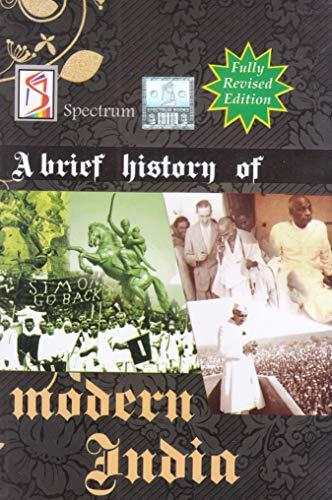 Spectrum Books Pvt.Ltd. A Brief History of Modern India (2019-2020 Edition) by Spectrum Books (Spectrum ) Paperback 8179307212