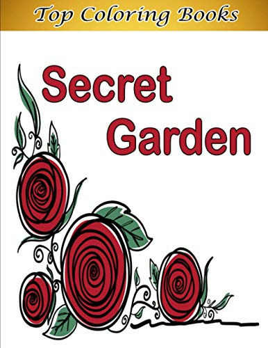 Secret Garden: Coloring Book for Adults, Wonderful Flower Patterns Designs To Calm The Soul And Relieve Stress