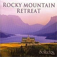 Rocky Mountain Retreat by Solitudes (2006-10-25)