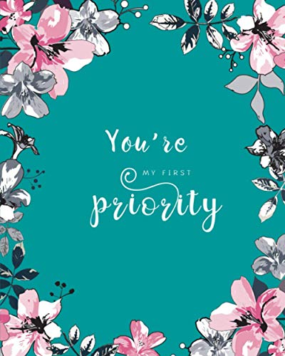 You're My First Priority: 8x10 Large Birthday Book for Recording Anniversaries / Important Dates | Jan-to-Dec Index | Classic Flower Frame Design Teal