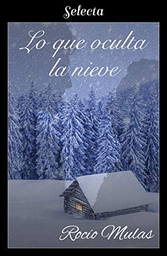 Lo que oculta la nieve eBook: Mulas, Rocío: Amazon.es: Tienda Kindle