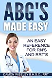 ABG's Made Easy: An Easy Reference for RN's and RRT's (English Edition)