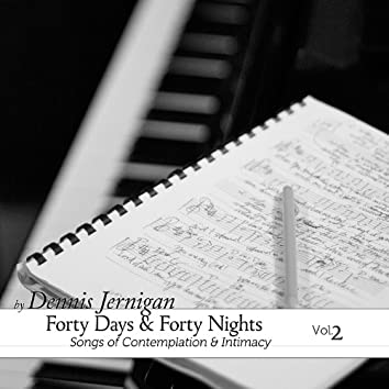 Forty Days & Forty Nights Volume Two