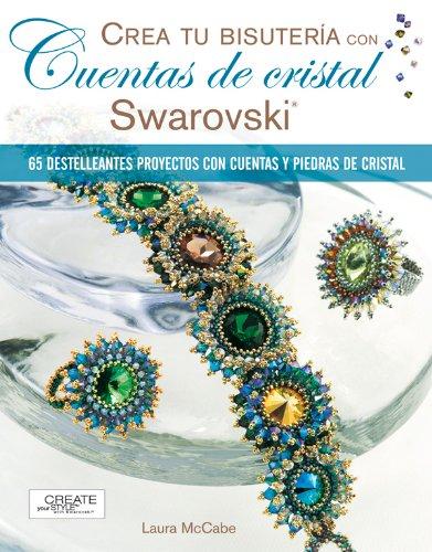 CREA TU BISUTERÍA CON CUENTAS DE CRISTAL SWAROVSKI (Crea Tu Bisuteria (drac))