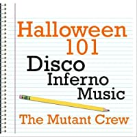 Halloween 101 - Disco Inferno Music by The Mutant Crew