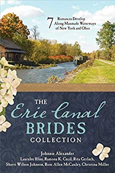 The Erie Canal Brides Collection: 7 Romances Develop Along Manmade Waterways of New York and Ohio by [Johnnie Alexander, Lauralee Bliss, Ramona K. Cecil, Rita Gerlach, Sherri Wilson Johnson, Rose Allen McCauley, Christina Miller]