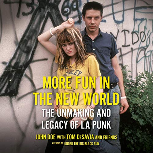 More Fun in the New World     The Unmaking and Legacy of L.A. Punk              By:                                                                                                                                 John Doe,                                                                                        Tom Desavia                               Narrated by:                                                                                                                                 John Doe,                                                                                        Tom Desavia,                                                                                        Various                      Length: 12 hrs and 35 mins     Not rated yet     Overall 0.0