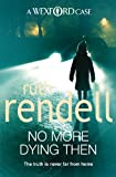 No More Dying Then: (A Wexford Case) (Inspector Wexford series Book 6) (English Edition)