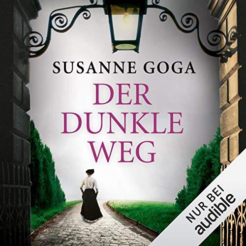 Der dunkle Weg                   De :                                                                                                                                 Susanne Goga                               Lu par :                                                                                                                                 Gabriele Blum                      Durée : 11 h et 21 min     Pas de notations     Global 0,0