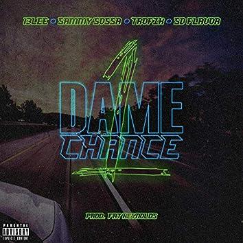 Dame Un Chance (with 13 Fatal, Deeson SD FLavor & Sammy Sossa)