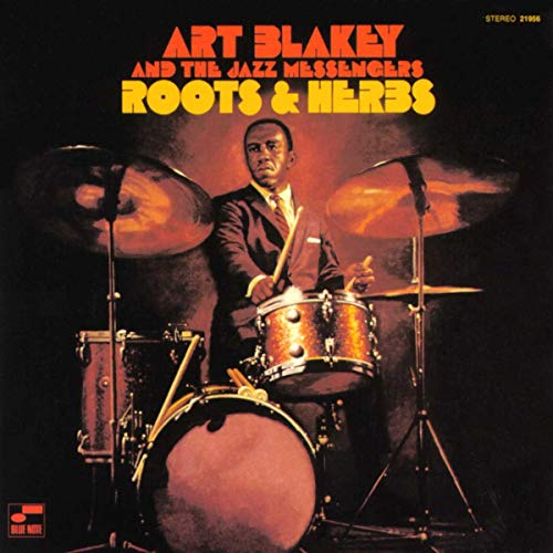 Album Art for Roots And Herbs (Blue Note Tone Poet Series) by Art Blakey & The Jazz Messengers