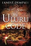 The Uluru Code: A Sean Wyatt Thriller (The Sean Wyatt Adventure Thriller Series)
