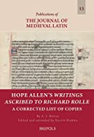 Hope Allen's Writings Ascribed to Richard Rolle: A Corrected List of Copies (Publications of the Journal of Medieval Latin)