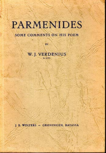 Parmenides: Some Comments on his Poem.