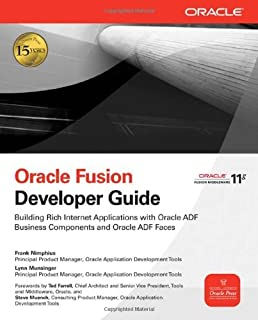 Oracle Fusion Developer Guide by Nimphius, Frank, Munsinger, Lynn. (McGraw-Hill Osborne Media,2009) [Paperback]
