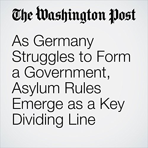 As Germany Struggles to Form a Government, Asylum Rules Emerge as a Key Dividing Line copertina