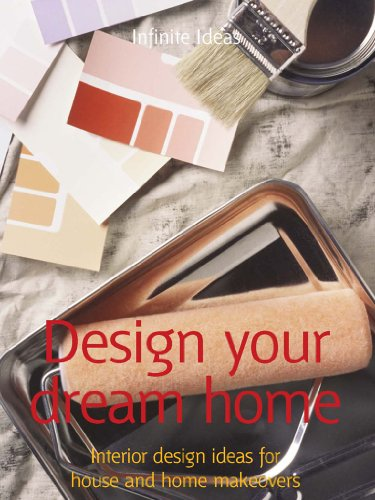 Design your dream home: Interior design ideas for house and home makeovers (52 Brilliant Ideas) (English Edition)