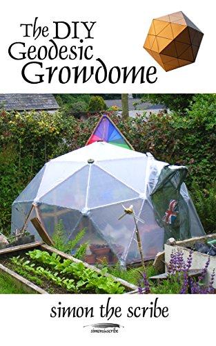 The DIY Geodesic Growdome (English Edition)