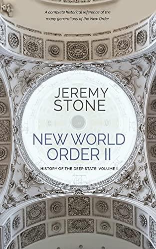 History of the Deep State: Volume II: New World Order II