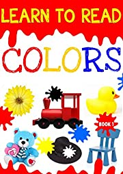 Learn to Read Colors : An Early Learning Book for Preschoolers and Toddlers ages 2 to 5