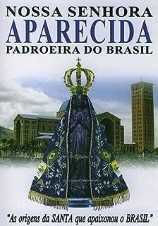 Nossa Senhora Aparecida: Padroeira do Brasil - Nossa Senhora Aparecida: Padroeira do Brasil