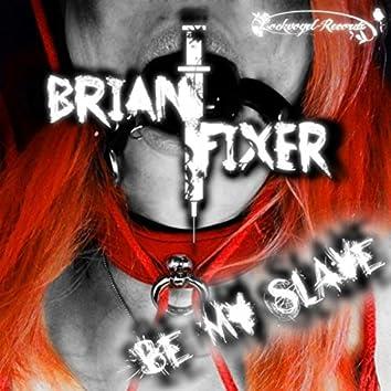 Be My Slave