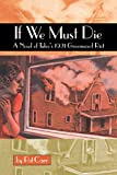 If We Must Die: A Novel of Tulsa's 1921 Greenwood Riot (Chaparral Books)