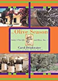 The Olive Season: Amour, A New Life, and Olives, Too...!