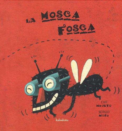 La Mosca Fosca (Libri per sognare)