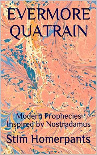 Evermore Quatrain: Modern Prophecies Inspired by Nostradamus (English Edition)