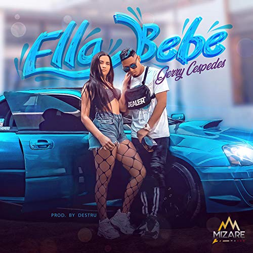 Ella bebe (feat. Gerry Céspedes) [Explicit]