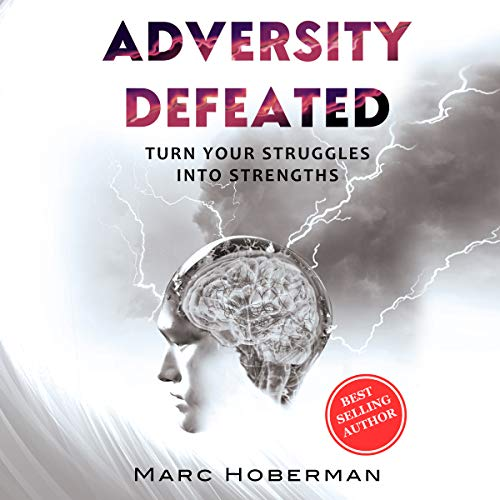 Adversity Defeated: Turn Your Struggles into Strengths audiobook cover art