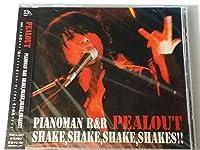 PIANOMAN R&R SHAKE,SHAKE,SHAKE,SHAKES!!