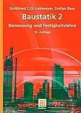Baustatik 2: Bemessung und Festigkeitslehre - Gottfried C O Lohmeyer