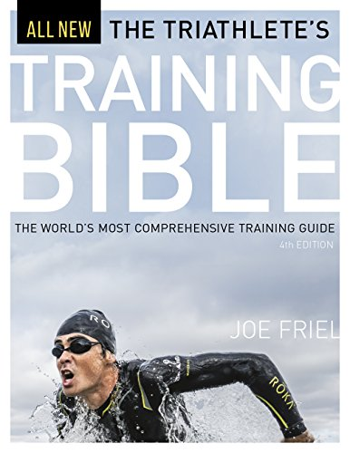 Compare Textbook Prices for The Triathlete's Training Bible: The World's Most Comprehensive Training Guide, 4th Ed 4 Edition ISBN 9781937715441 by Friel, Joe