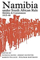 Namibia Under South African Rule: Mobility & Containment, 1915-46