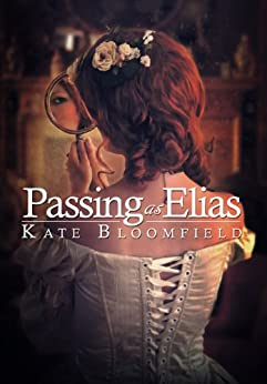 Passing as Elias: A Novel by [Kate Bloomfield]