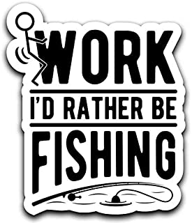 More Shiz Screw Work, I'd Rather Be Fishing Decal Sticker Car Truck Van Bumper Window Laptop Cup Wall - One 6 Inch Decal - MKS0417