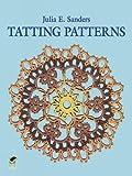 Tatting Patterns (Dover Knitting, Crochet, Tatting, Lace)