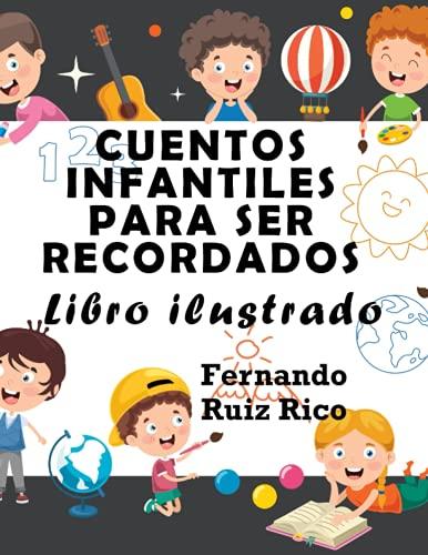 Cuentos infantiles para ser recordados: Libro ilustrado (EN COLOR, gran tamaño 21,5 x 28 cm. - Emociones, valores, positividad y autoestima)