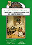 Las tres novelas andaluzas (La hermana San Sulpicio, Los majos de Cádiz y Los...