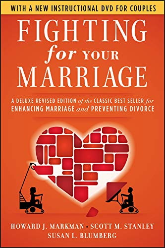 Compare Textbook Prices for Fighting for Your Marriage: A Deluxe Revised Edition of the Classic Best-seller for Enhancing Marriage and Preventing Divorce 3 Edition ISBN 9780470485910 by Markman, Howard J.,Stanley, Scott M.,Blumberg, Susan L.