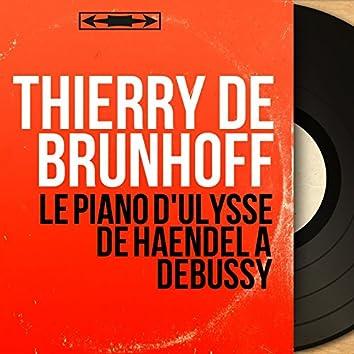 Le Piano d'Ulysse de Haendel à Debussy (Mono Version)